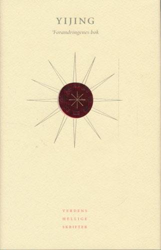 (VERDENS HELLIGE SKRIFTER) YIJNG.  Forandringenes bok. Innledende essay av Halvor Eifring.