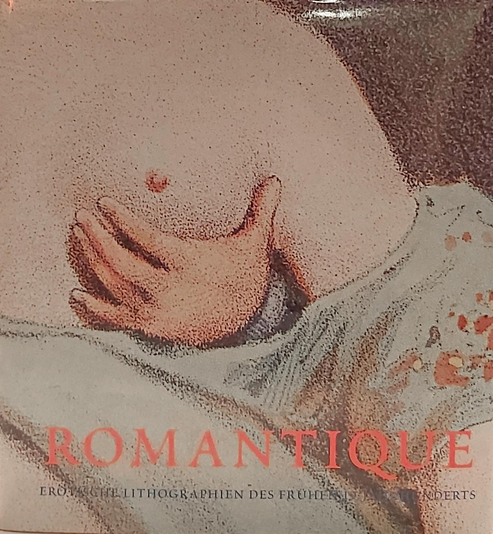 ROMANTIQUE.  Erotische Kunst des frühen 19. Jahrhunderts.