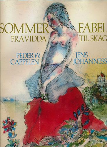 (JOHANNESSEN, JENS) Sommerfabel. Fra vidda til Skagen.