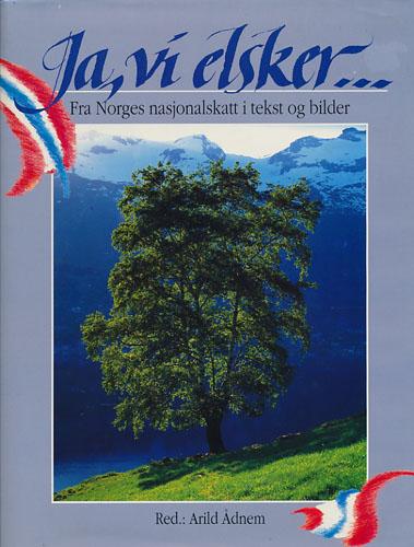 Ja, vi elsker... Fra Norges nasjonalskatt i tekst og bilder.