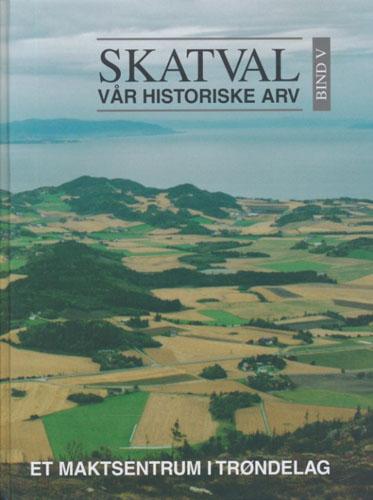 SKATVAL.  Vår historiske arv. Bind V.