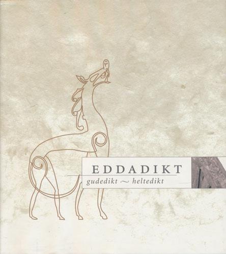 EDDADIKT.  Gudedikt - heltedikt. Oversatt av Ludvig Holm-Olsen.
