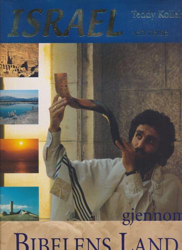 Israel - En reise hjennom Bibelens land 2000 år etter Jesus. Fotografier av Hilla og Max Moshe Jacoby. Forord av Teddy Kollek. Tekst av Tim Dowley.