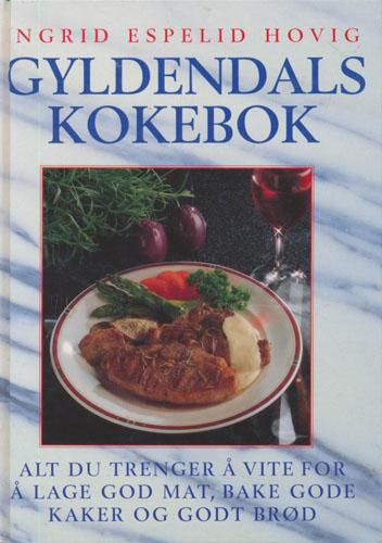 Gyldendals kokebok. Alt du trenger å vite for å lage god mat, bake gode kaker og godt brød.