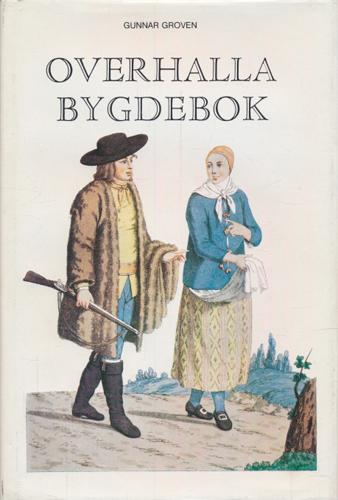 Overhalla bygdebok. Bygdehistorie fra 1837 til etter siste verdenskrig.
