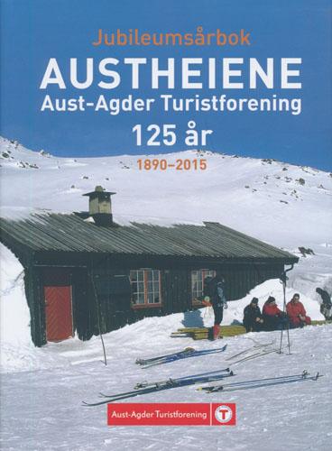 Aust-Agder Turistforening 125 år. 1890-2015.
