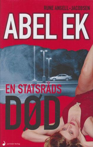 Abel Ek - En statsråds død. Kriminalroman.