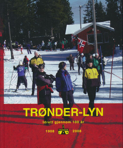 TRØNDER-LYN.  idrett gjennom 100 år. 1908 - 2008.