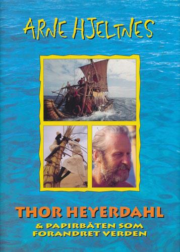 (HEYERDAHL, THOR) Thor Heyerdahl og papirbåten som forandret verden.