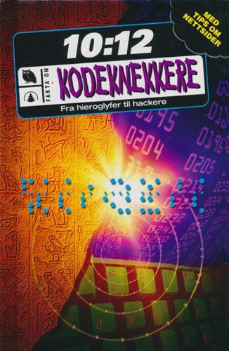 Kodeknekkere. Fra hieroglyfer til hackere.