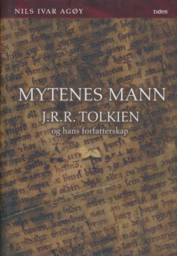 (TOLKIEN, J.R.R.) Mytenes mann. J.R.R. Tolkien og hans forfatterskap.