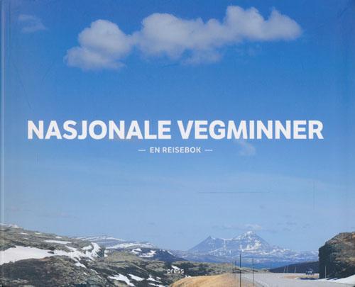 Nasjonale vegminner. En reisebok.