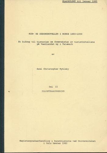 Kur- og sesonghoteller i norge 1880-1900. Et bidrag til historien om fremveksten av turisthotellene på Vestlandet og i Telemark. Del II. Illustrasjonsbind.