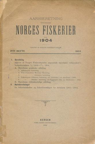 AARSBERETNING VEDKOMMENDE NORGES FISKERIER FOR 1904.