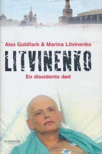 (LITVINENKO, ALEKSANDR) Litvinenko. En dissidents død.