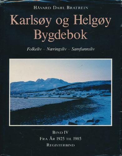 Karlsøy og Helgøy bygdebok. Folkeliv - Næringsliv - Samfunnsliv. Fra år 1925 til 1985. Registerbind.
