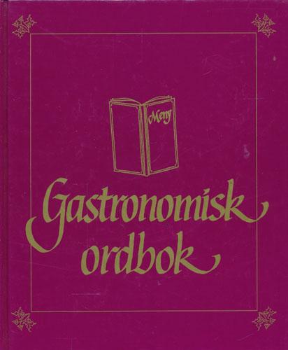 Gastronomisk ordbok. Norsk - fransk  - tysk - engelsk - latin.