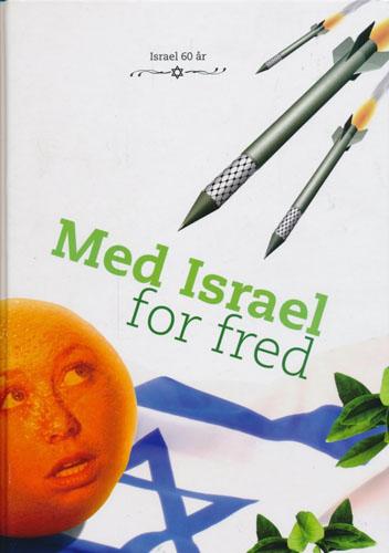 Med Israel for fred. Israel 60 år.