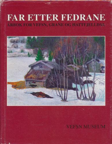 FAR ETTER FEDRANE.  Årbok for Vefsn, Grane og Hattfjelldal.