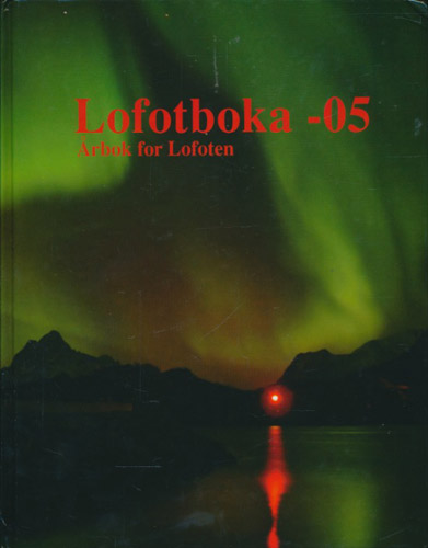 LOFOTBOKA -05.  Årbok for Lofoten.