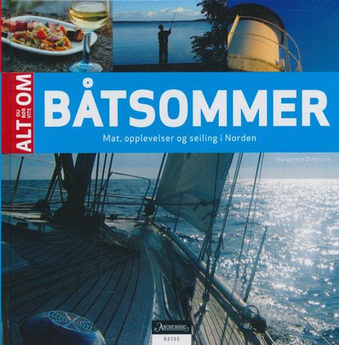 Båtsommer. Mat, opplevelser og seiling i Norden.