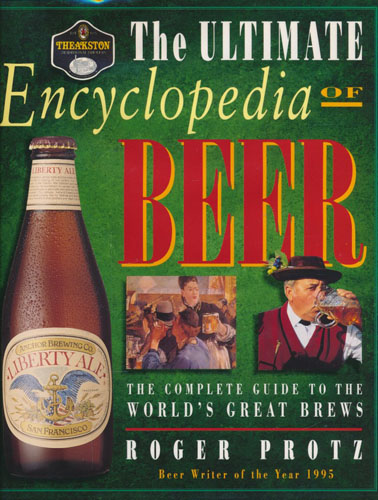 The Ultimate Encyclopedia of Beer. The Definitive Guide to the World's Great Brews.