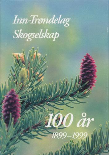 Inn-Trøndelag Skogselskap 100 år 1899-1999.
