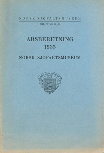 NORSK SJØFARTSMUSEUM.  Årsberetning