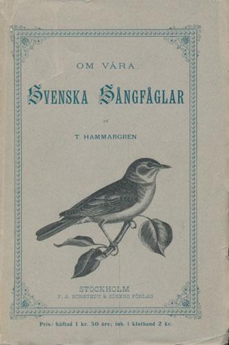 Om våra Svenska sångfåglar, ornitologiska utkast.