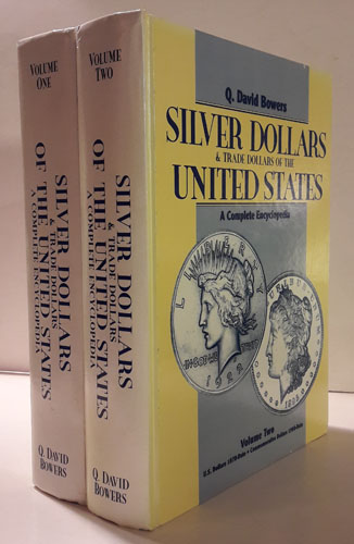 Silver Dollars and Trade Dollars of the United States. A Complete Encyclopedia. A source book for the numismatist, dealer, investor, and historian. A catalogue raisonné of America's largest silver denomination.
