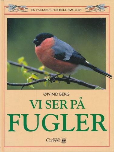 Vi ser på fugler. En fuglebok for familien.