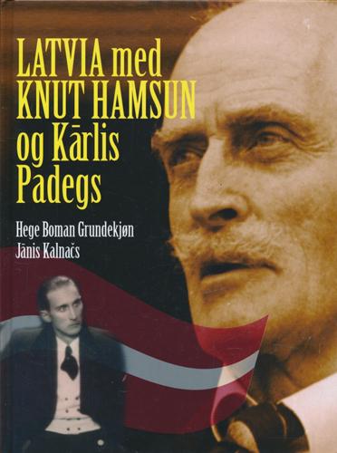(HAMSUN, KNUT) Latvia med Knut Hamsun og Karlis Padegs.