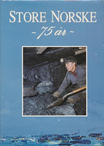 STORE NORSKE 75 ÅR.  Jubileumsskrift Store Norske Spitsbergen Kullkompani AS 1916 - 1991.