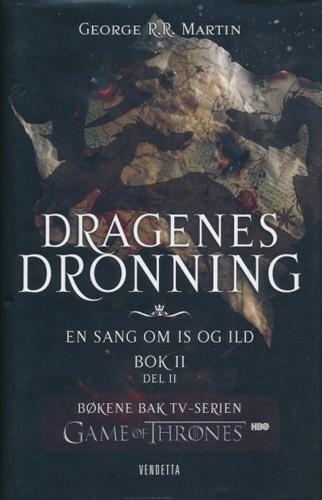 En sang om is og ild bok 2. Del 2 - Dragenes dronning.