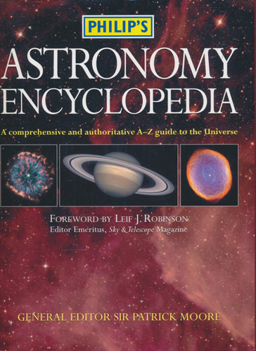 Philip's Astronomy Encyclopedia. Foreword by Leif J. Robinson. Star Maps created by Wil Tirion.