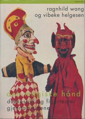 Den magiske hånd. Dukkespill og figurteater gjennom tidene.