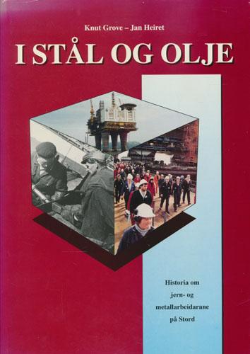 I stål og olje. Historia om jern- og metallarbeidarane på Stord. Boka er skriven til Stord Jern- og Metall sitt femtiårs-jubileum i 1995.