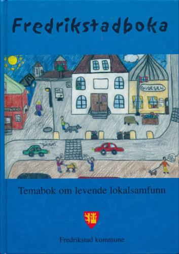 Fredrikstadboka. Temabok om levende lokalsamfunn.