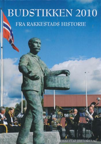 BUDSTIKKEN 2010.  Fra Rakkestads historie.