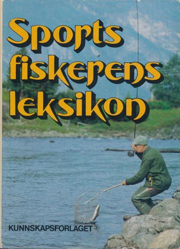SPORTSFISKERENS LEKSIKON.  Hovedredaktør Kjell W. Jensen.