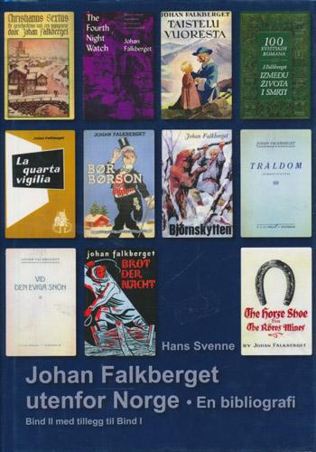 (FALKBERGET, JOHAN) Johan Falkberget utenfor Norge. En bibliografi. Bind II med et tillegg til Bind I.