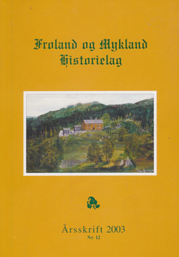 FROLAND OG MYKLAND HISTORIELAG.  Årskrift Nr. 12.