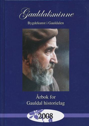 GAULDALSMINNE.   Årbok for Gauldal Historielag. Minitema: Bygdekunst i Gauldalen.