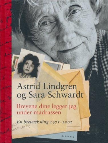 Brevene dine legger jeg under madrassen. En brevveksling 1971-2002. Redaktør Lena Törnqvist.