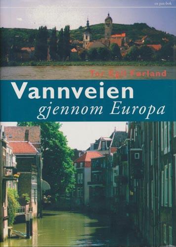 Vannveien gjennom Europa. Essays fra en båttur. Med bilder av Thale Østbye.
