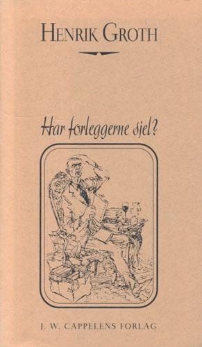 Har forleggerne sjel? Essays og kommentarer. Utvalg og forord ved Sigmund Strømme.