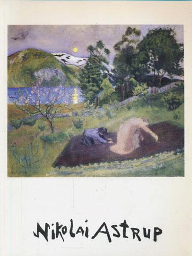 (ASTRUP, NIKOLAI) Nikolai Astrup. 1880-1928.