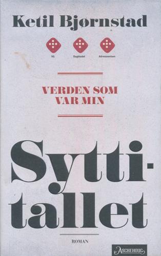 """Verden som var min. (romansyklus i seks bind). Bind 2. Syttitallet. """"Historien om et liv. Historien om en tid""""."""