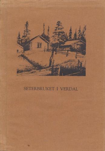 Seterbruket i Verdal. Redaksjon og tillegg ved Trygve Okkenhaug. Utgitt av Verdal Museum.