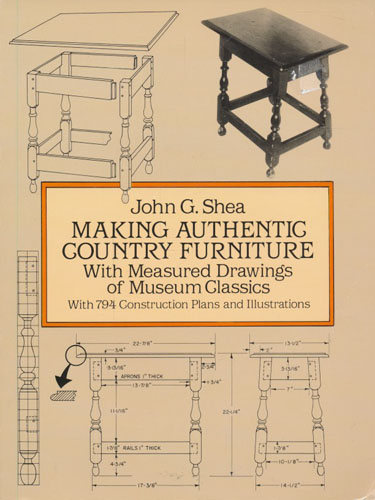 Making Authentic Country Furniture. With Measured Drawings of Museum Classics.